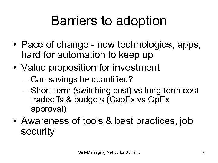 Barriers to adoption • Pace of change - new technologies, apps, hard for automation