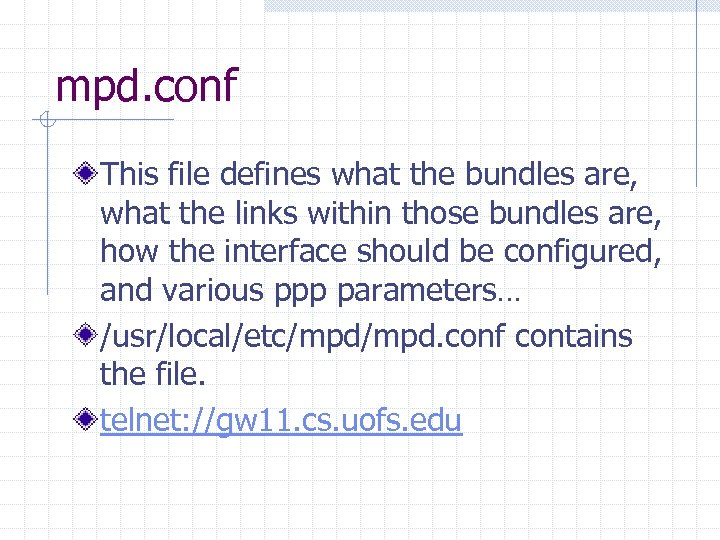 mpd. conf This file defines what the bundles are, what the links within those