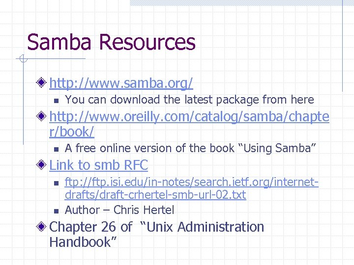 Samba Resources http: //www. samba. org/ n You can download the latest package from