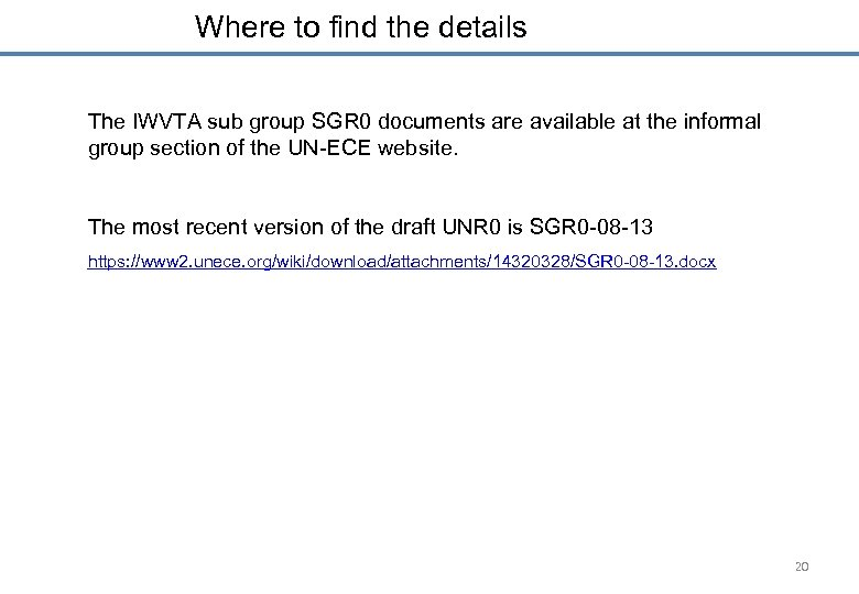 Where to find the details The IWVTA sub group SGR 0 documents are available