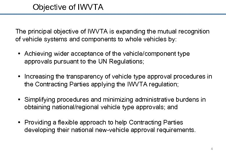 Objective of IWVTA The principal objective of IWVTA is expanding the mutual recognition of