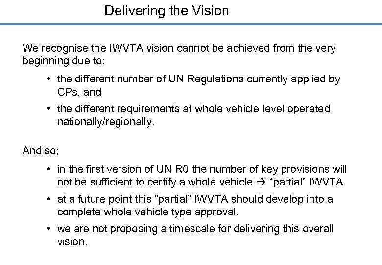 Delivering the Vision We recognise the IWVTA vision cannot be achieved from the very