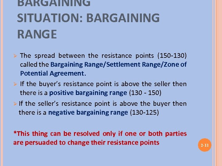 BARGAINING SITUATION: BARGAINING RANGE The spread between the resistance points (150 -130) called the