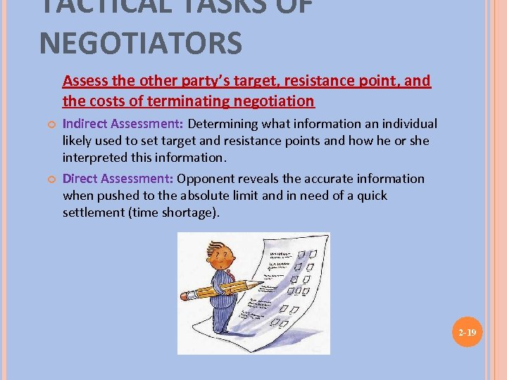 TACTICAL TASKS OF NEGOTIATORS Assess the other party's target, resistance point, and the costs