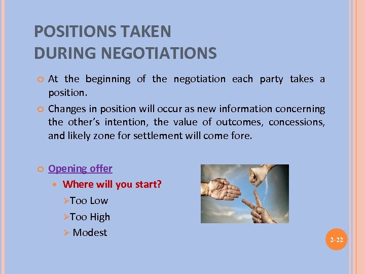 POSITIONS TAKEN DURING NEGOTIATIONS At the beginning of the negotiation each party takes a