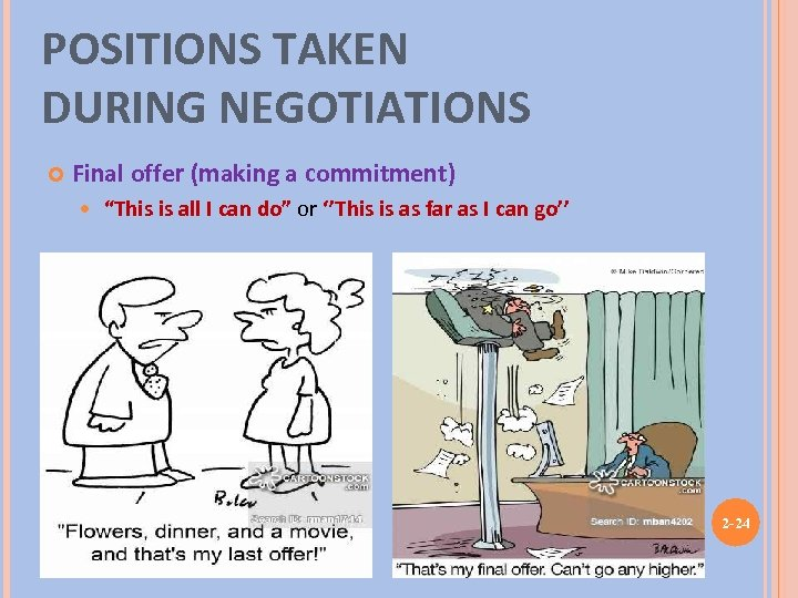"""POSITIONS TAKEN DURING NEGOTIATIONS Final offer (making a commitment) """"This is all I can"""