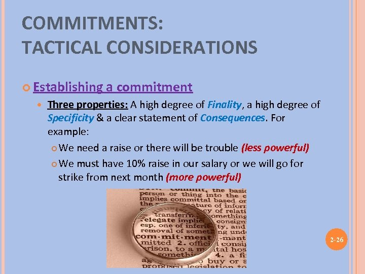 COMMITMENTS: TACTICAL CONSIDERATIONS Establishing a commitment Three properties: A high degree of Finality, a