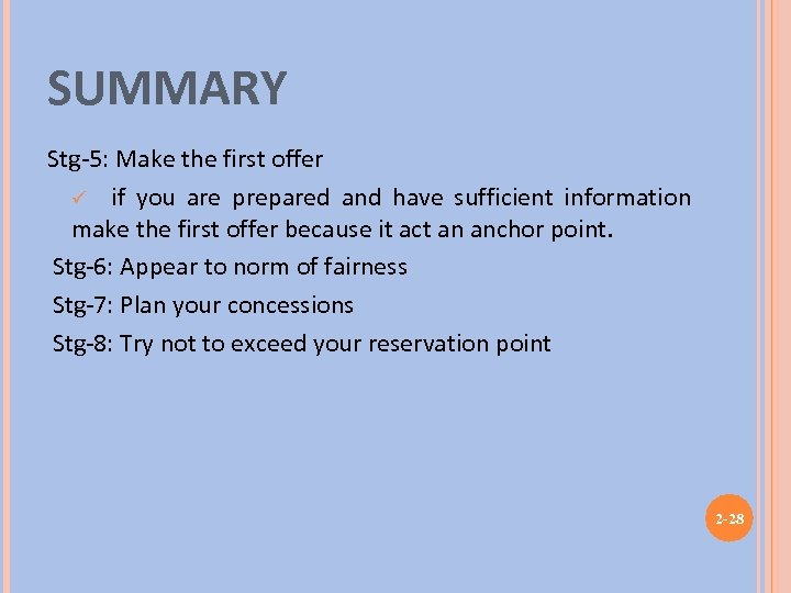 SUMMARY Stg-5: Make the first offer ü if you are prepared and have sufficient