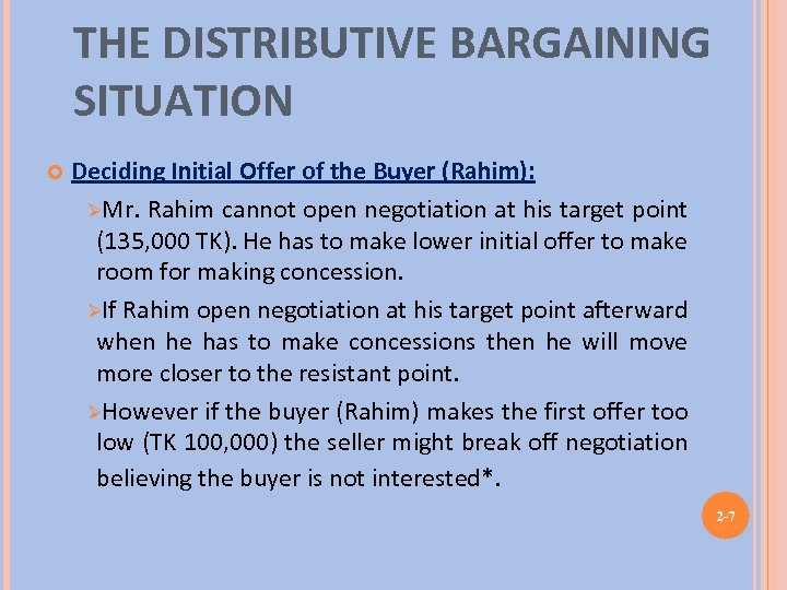 THE DISTRIBUTIVE BARGAINING SITUATION Deciding Initial Offer of the Buyer (Rahim): ØMr. Rahim cannot