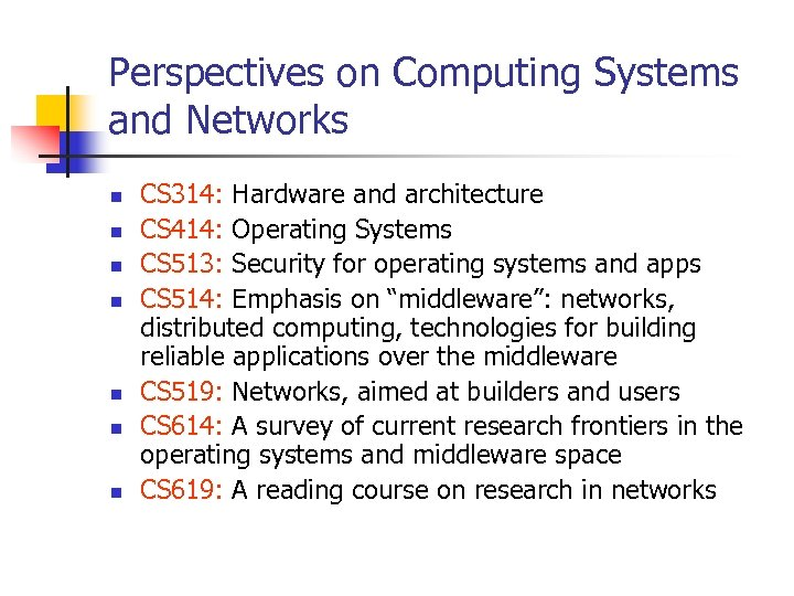 Perspectives on Computing Systems and Networks n n n n CS 314: Hardware and