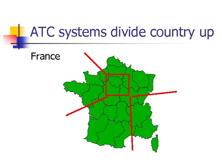 ATC systems divide country up France