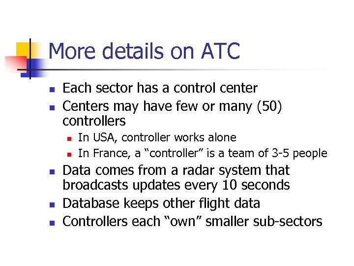 More details on ATC n n Each sector has a control center Centers may
