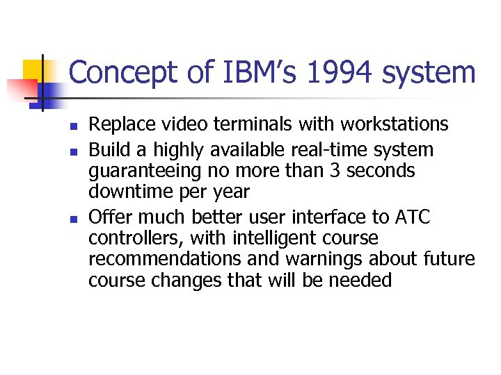 Concept of IBM's 1994 system n n n Replace video terminals with workstations Build