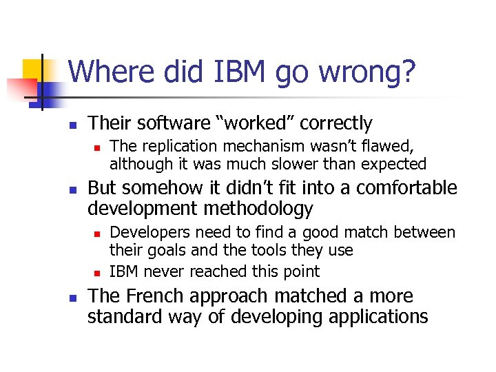 "Where did IBM go wrong? n Their software ""worked"" correctly n n But somehow"