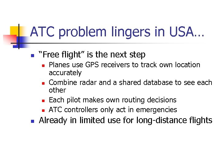 "ATC problem lingers in USA… n ""Free flight"" is the next step n n"