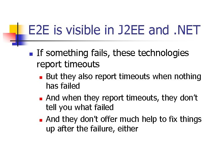 E 2 E is visible in J 2 EE and. NET n If something