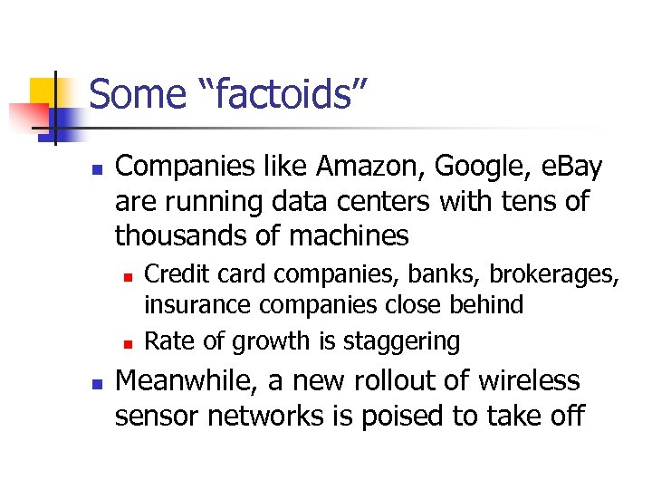 "Some ""factoids"" n Companies like Amazon, Google, e. Bay are running data centers with"