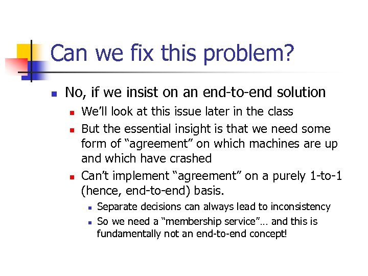 Can we fix this problem? n No, if we insist on an end-to-end solution