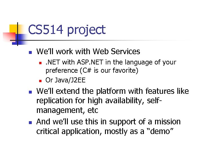 CS 514 project n We'll work with Web Services n n . NET with