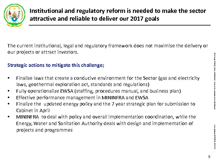 Institutional and regulatory reform is needed to make the sector attractive and reliable to