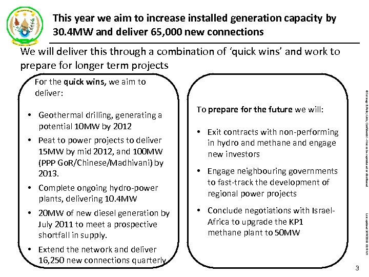 This year we aim to increase installed generation capacity by 30. 4 MW and