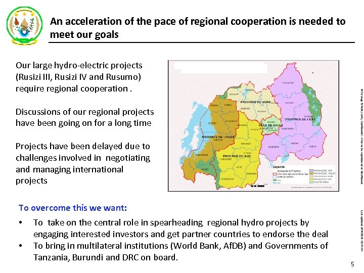 An acceleration of the pace of regional cooperation is needed to meet our goals