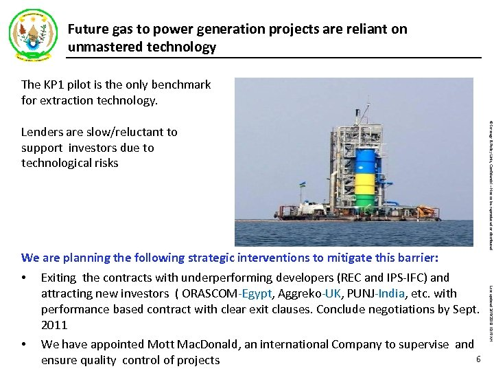 Future gas to power generation projects are reliant on unmastered technology The KP 1
