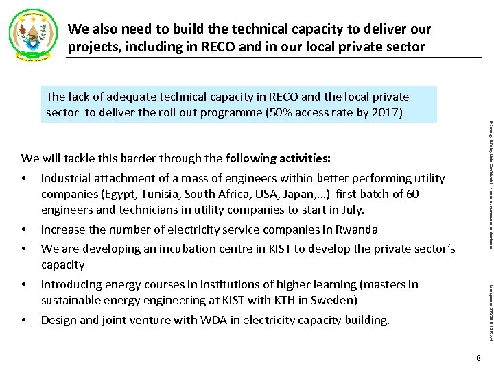 We also need to build the technical capacity to deliver our projects, including in