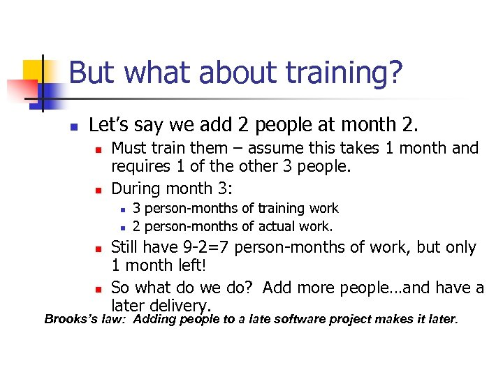 But what about training? n Let's say we add 2 people at month 2.