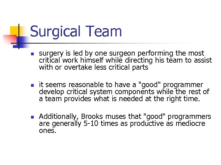 Surgical Team n n n surgery is led by one surgeon performing the most