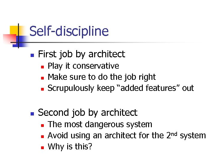 Self-discipline n First job by architect n n Play it conservative Make sure to
