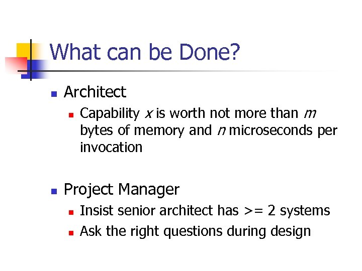 What can be Done? n Architect n n Capability x is worth not more