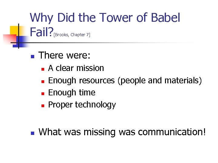 Why Did the Tower of Babel Fail? [Brooks, Chapter 7] n There were: n