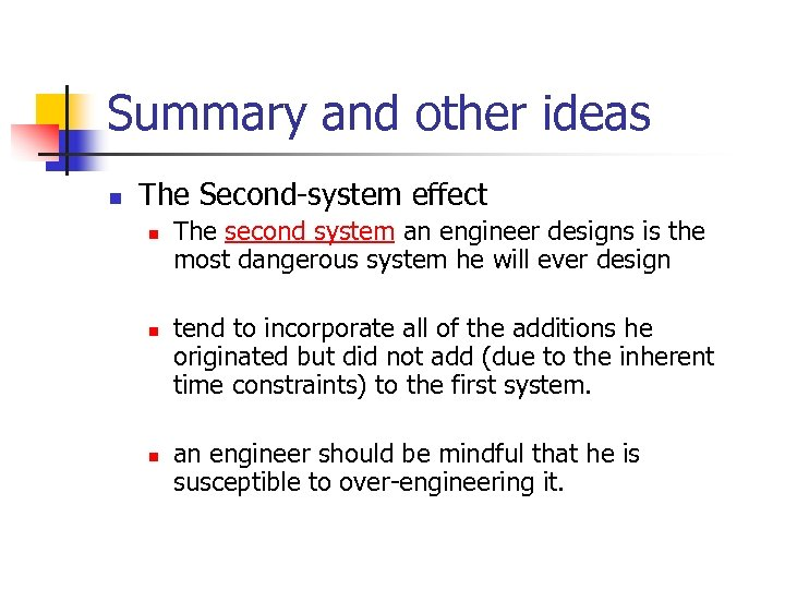 Summary and other ideas n The Second-system effect n n n The second system