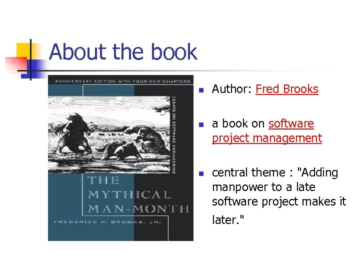 About the book n n n Author: Fred Brooks a book on software project