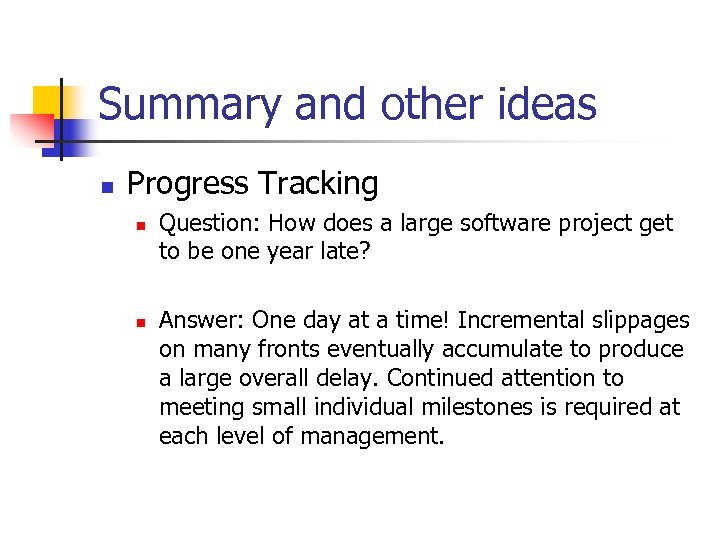 Summary and other ideas n Progress Tracking n n Question: How does a large