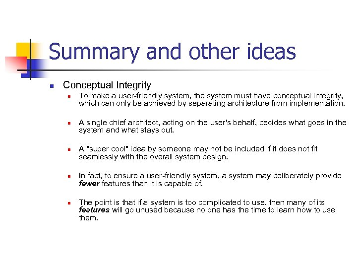 Summary and other ideas n Conceptual Integrity n n n To make a user-friendly