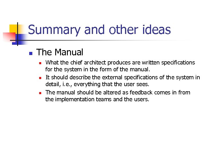 Summary and other ideas n The Manual n n n What the chief architect