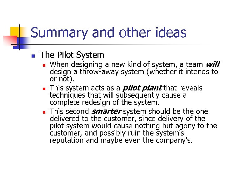 Summary and other ideas n The Pilot System n n n When designing a