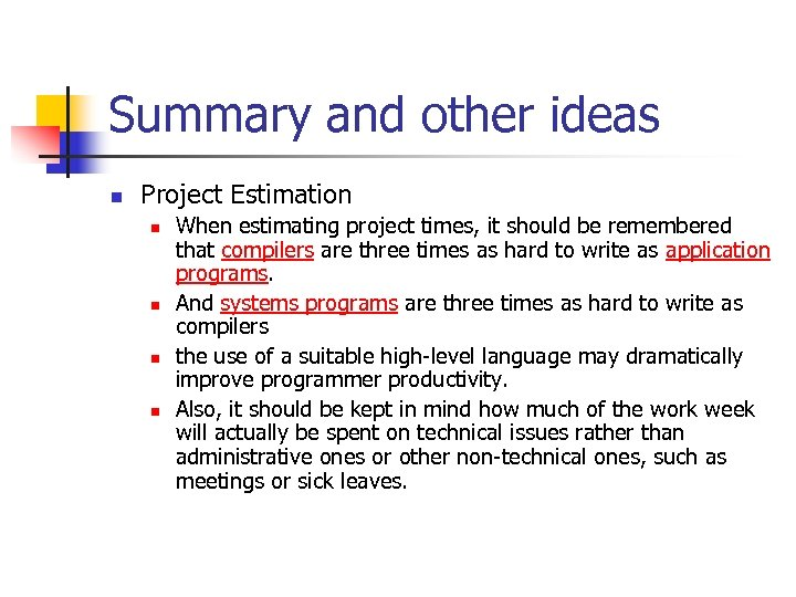 Summary and other ideas n Project Estimation n n When estimating project times, it