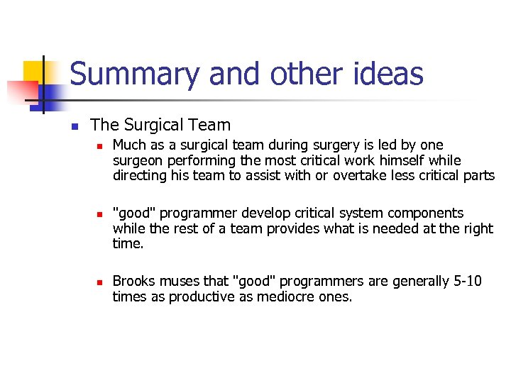 Summary and other ideas n The Surgical Team n n n Much as a
