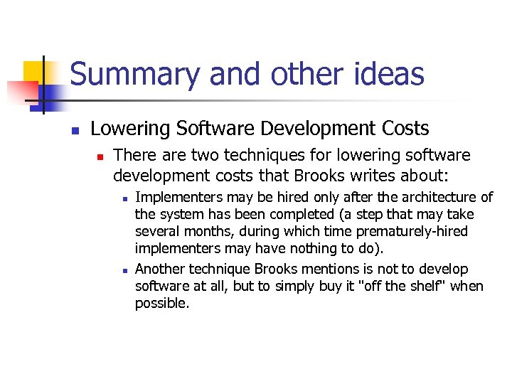 Summary and other ideas n Lowering Software Development Costs n There are two techniques