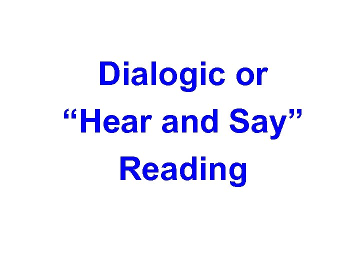 """Dialogic or """"Hear and Say"""" Reading"""