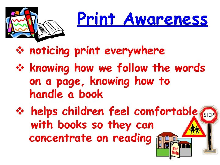 Print Awareness noticing print everywhere knowing how we follow the words on a page,