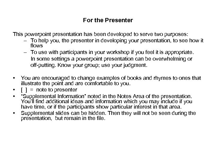 For the Presenter This powerpoint presentation has been developed to serve two purposes: –