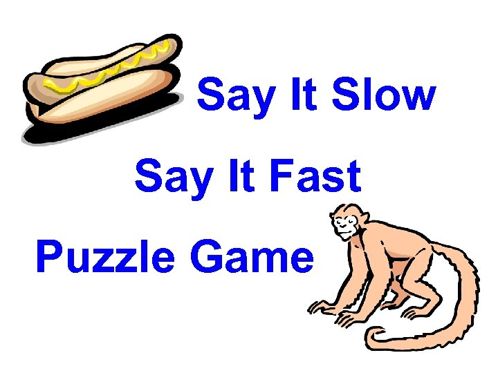 Say It Slow Say It Fast Puzzle Game