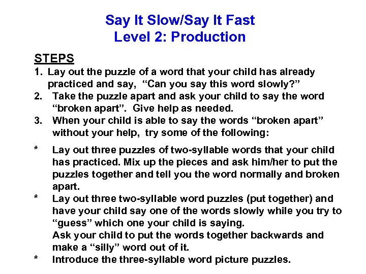 Say It Slow/Say It Fast Level 2: Production STEPS 1. Lay out the puzzle