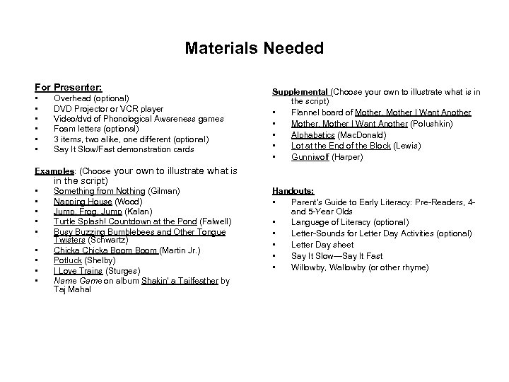 Materials Needed For Presenter: • • • Overhead (optional) DVD Projector or VCR player