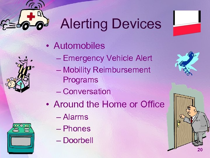 Alerting Devices • Automobiles – Emergency Vehicle Alert – Mobility Reimbursement Programs – Conversation