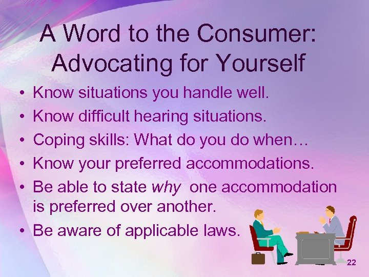 A Word to the Consumer: Advocating for Yourself • • • Know situations you